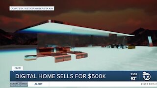 Fact or Fiction: Digital home sells for $500K