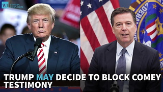 Trump May Decide To Block Comey Testimony