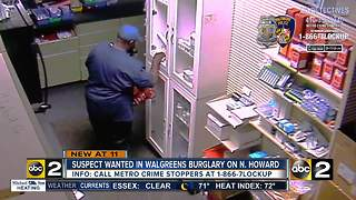 Suspect wanted in Walgreens burglary - Video