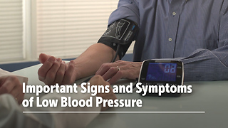 Important Signs and Symptoms of Low Blood Pressure - Video