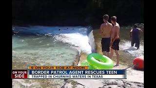 Border Patrol agent rescues teen - Video