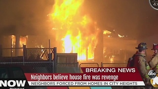 Neighbors believe house fire was revenge