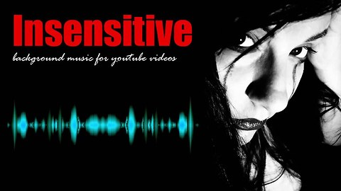 Insensitive - background music for youtube videos