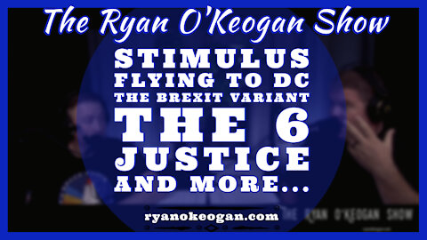 Stimulus, Flying to DC, The Brexit Variant, The 6, Justice