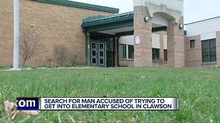 Stranger danger: Man tried to get into elementary school in Clawson - Video