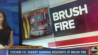 Cochise Co. Sheriff warning residents of brush fire south of Sierra Vista - Video