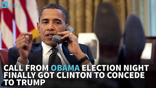 Call From Obama Election Night Finally Got Clinton To Concede To Trump - Video