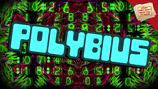 Stuff They Don't Want You to Know: Polybius: The Facts and Fiction - Video
