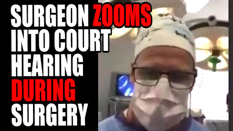 Surgeon Zooms into Court Hearing DURING SURGERY!