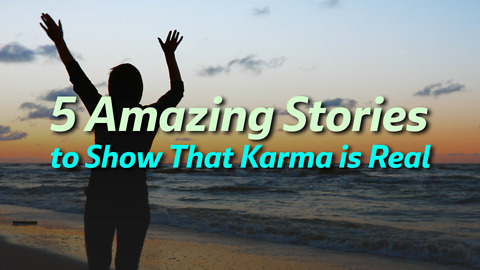 5 Amazing Stories to Show That Karma is Real