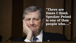 "Senator John Kennedy ""I Think Speaker Pelosi Is One Of Those People Who..."""