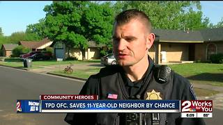 Community Heroes: TPD Officer saves 11-year-old neighbor - Video