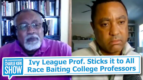 Ivy League Prof. Sticks it to All Race Baiting College Professors