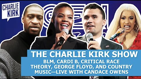 BLM, Cardi B, Critical Race Theory, George Floyd, and Country Music—LIVE with Candace Owen‪s