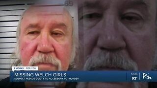 Missing Welch girls: Suspect pleads guilty to accessory to murder