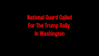 National Guard Called For The Trump Rally In Washington