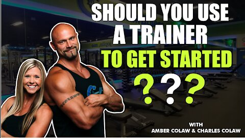SHOULD YOU USE A TRAINER TO GET STARTED❓❓   COLAW FITNESS TIPS