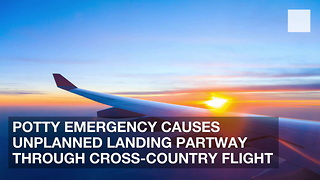Potty Emergency Causes Unplanned Landing Partway Through Cross-Country Flight - Video