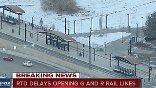 RTD delays opening G and R rail lines - Video