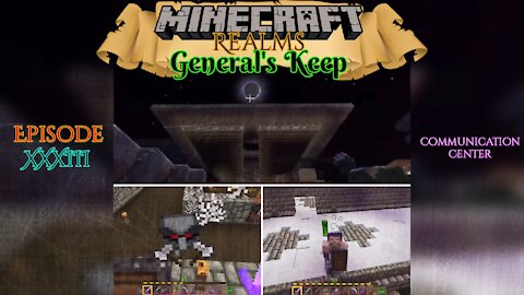 "COMMUNICATION CENTER ""General's Keep"" (XXXIII) - A Minecraft Realms Adventure [Bedrock]"