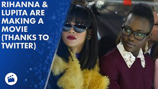 Netflix inks deal to make Rihanna and Lupita's movie - Video