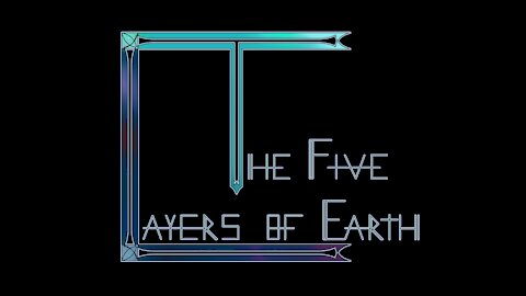 The Five Layers of Earth - Opening Chapter