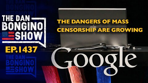 Ep. 1437 The Dangers of Mass Censorship are Growing - The Dan Bongino Show