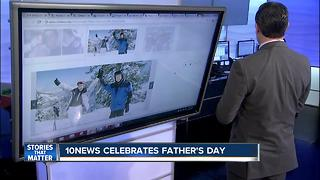 10News Father's Day - Video
