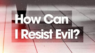 11. How Do I Resist Evil? Alpha Series (Discover Christianity)