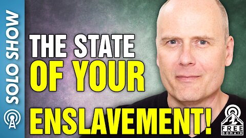 The State of Your Enslavement
