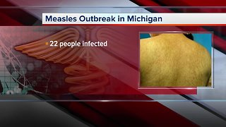 Measles outbreak in Michigan; 22 people infected