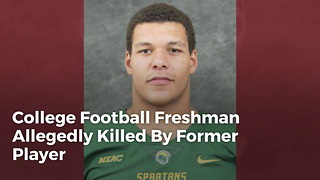 College Football Freshman Allegedly Killed By Former Player - Video