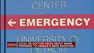Local ER doctor talks about being prepared to handle a mass shooting - Video