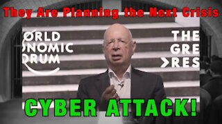 They Are Planning the Next Crisis - CYBER ATTACK!