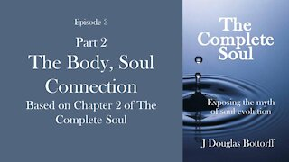 The Body-Soul Connection Part 2