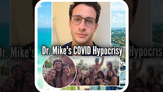 Doctor Mike's COVID Hypocrisy