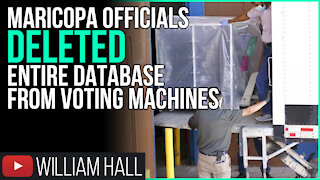 Maricopa Election Officials DELETED ENTIRE DATABASE From Voting Machines