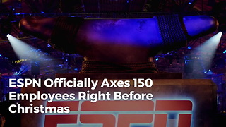 ESPN Officially Axes 150 Employees Right Before Christmas - Video