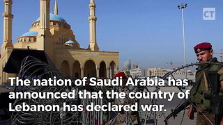 "Saudi Arabia ""At War"" With Lebanon"