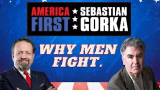 Why men fight. Michael Walsh with Sebastian Gorka on AMERICA First