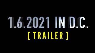 January 6th, 2021 | Washington D.C. [TRAILER]
