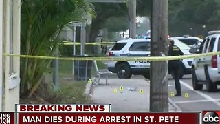 Man dies during arrest in St. Pete - Video