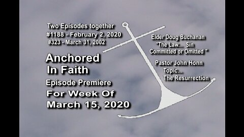Week of March 15th, 2020 - Anchored in Faith Episode Premiere 1188