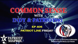Ep. 406 Patriot Line Friday - The Common Sense Show