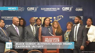 Black Clergy, Activists Defend Trump, Castigate 'Alt-Left' - Video