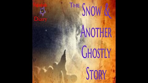 The Snow and Another Ghostly Story | Nightshade Diary Podcast