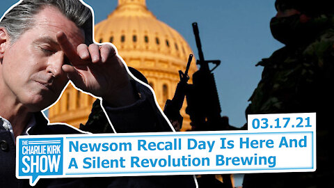 Newsom Recall Day Is Here + A Silent Revolution Brewing | The Charlie Kirk Show