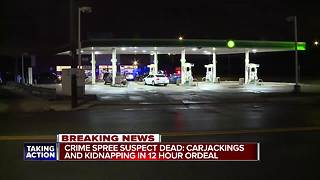 Crime spree suspect dead: Carjackings and kidnapping in 12-hour ordeal - Video