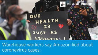 Warehouse workers say Amazon lied about coronavirus cases.