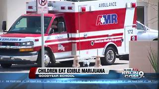 5 Goodyear students get ill after ingesting edible marijuana - Video